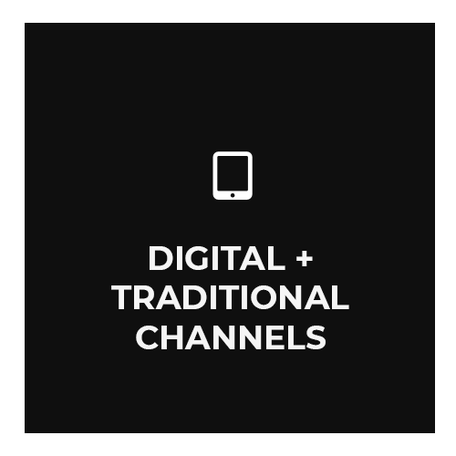 digital + traditional channels