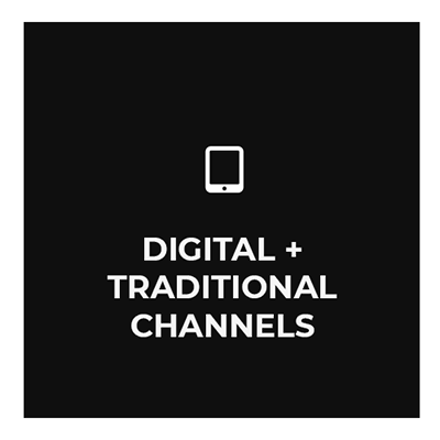 08 – Digital + Traditional Channels